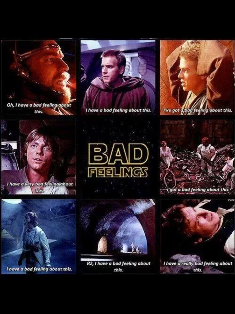 I Ve Got A Bad Feeling About This Star Wars Humor Star Wars Geek Star Wars Memes