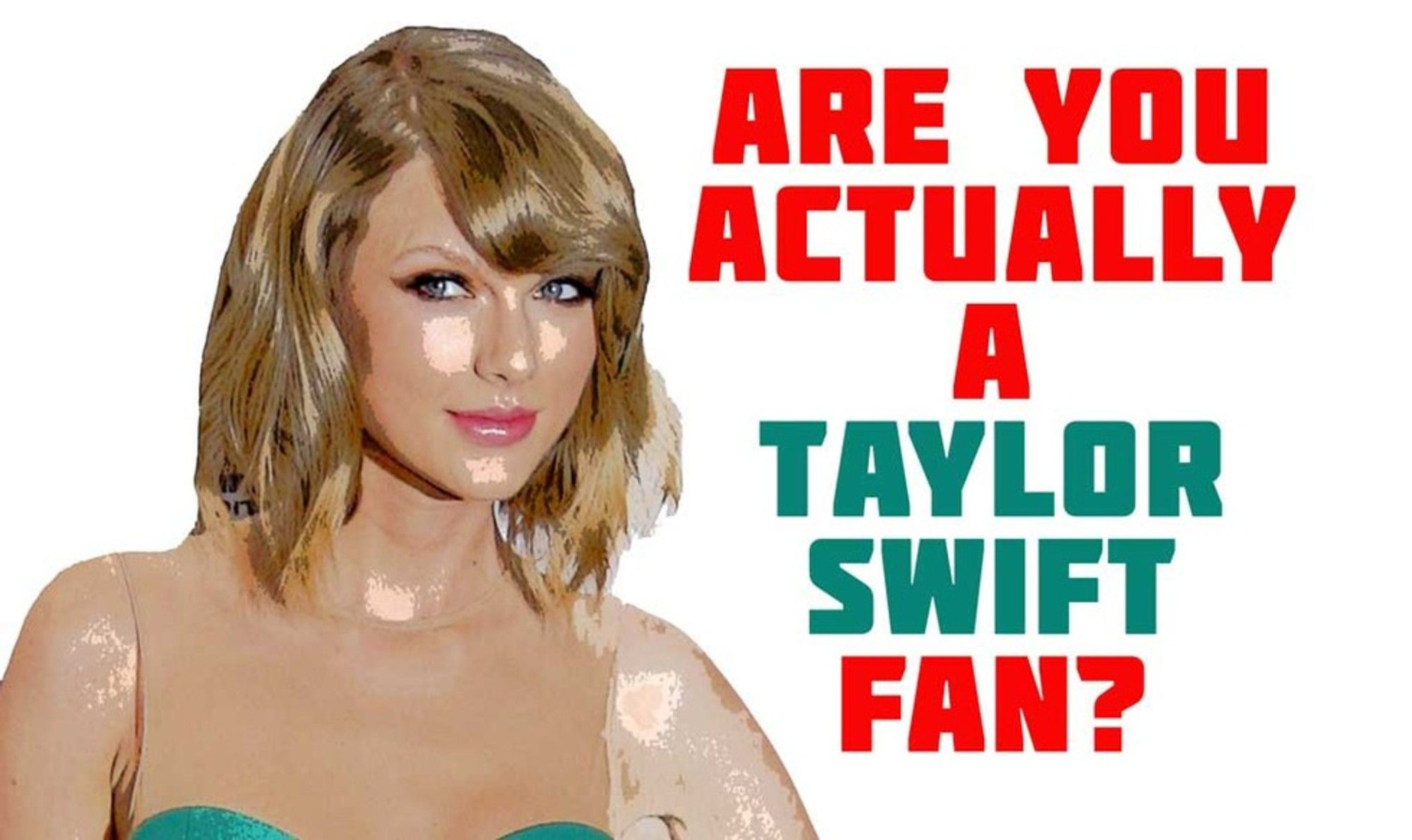 Do you claim to not love Taylor Swift? Are you still