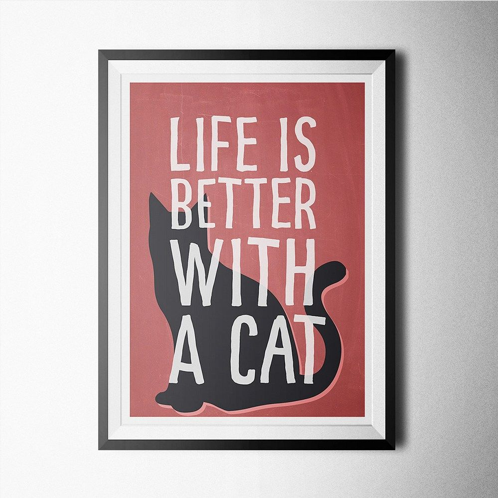 Life is Better With Cat Poster Design Print Affiche 8.2x11.6 inch | raayt - Print on ArtFire