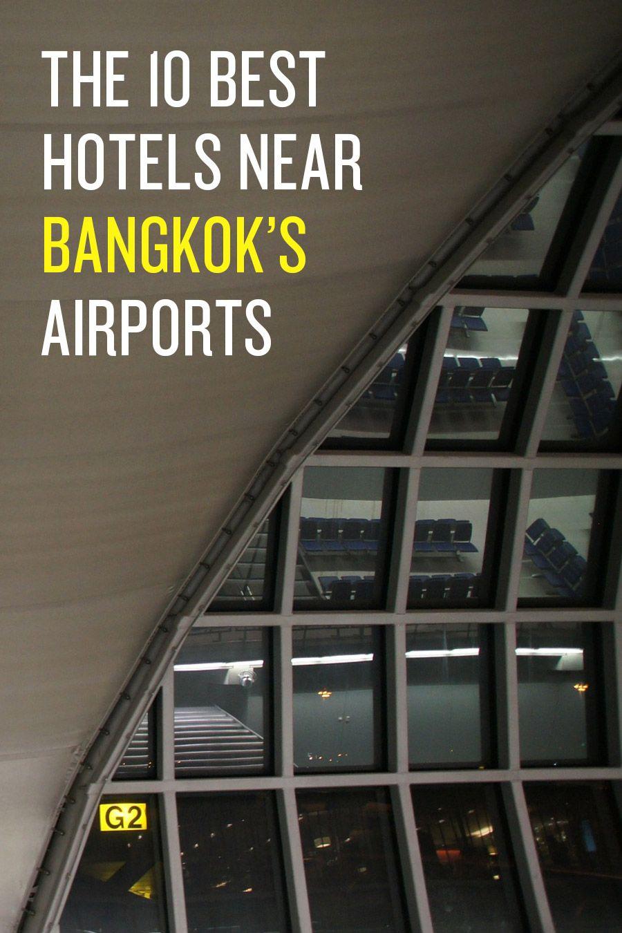 10 Best Hotels Near Bangkok S Airports Bkk Dmk Thailand