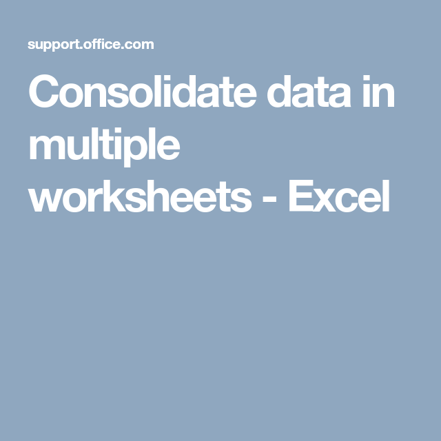 Consolidate Data In Multiple Worksheets