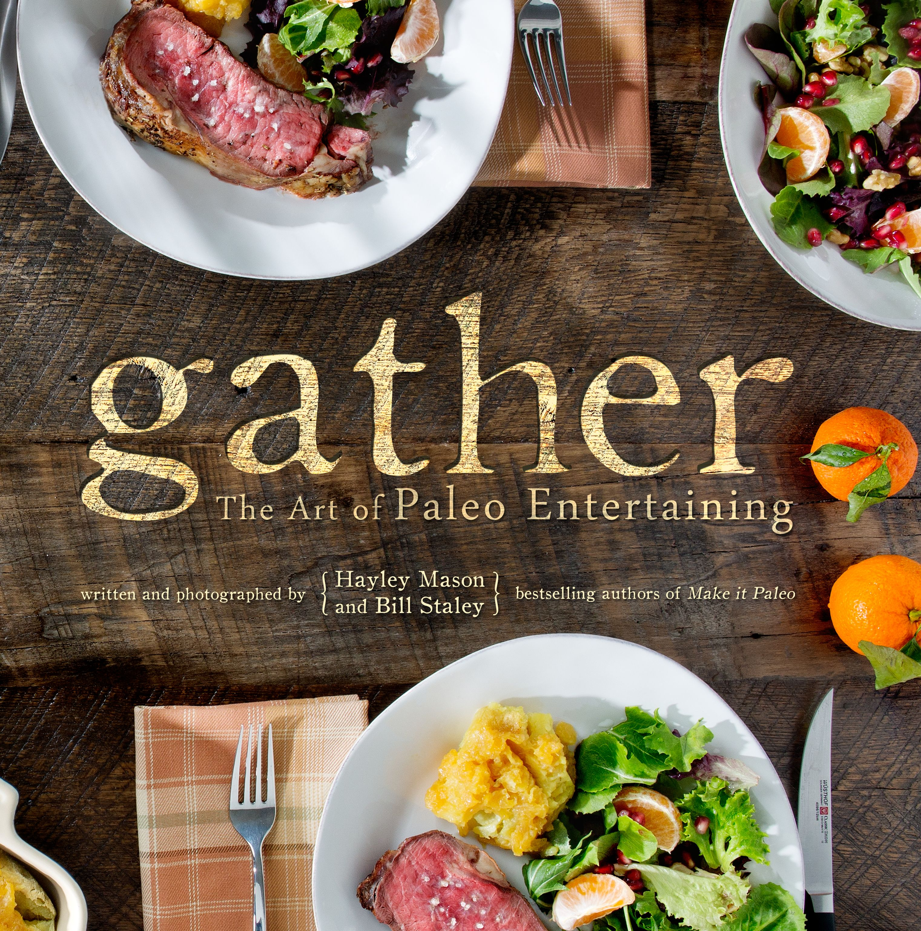The cover of our second book gather enjoying good food with the cover of our second book gather enjoying good food with friends and family is one of the greatest pleasures of life yet many home cooks shudder at forumfinder Images