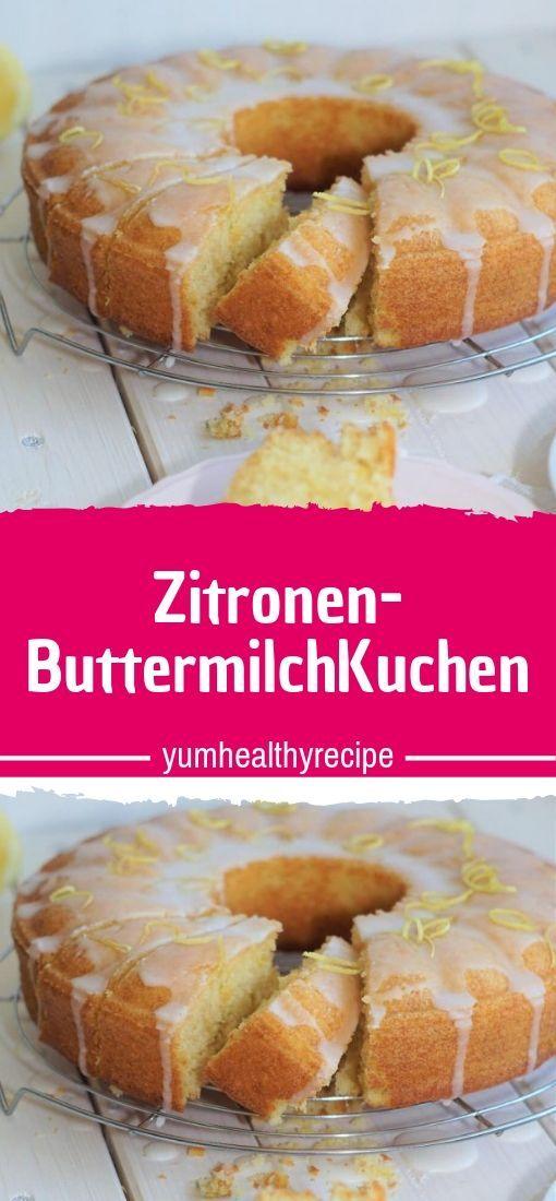 Zitronen Buttermilchkuchen Buttermilchkuchen Kuchen Rezepte Rezepte