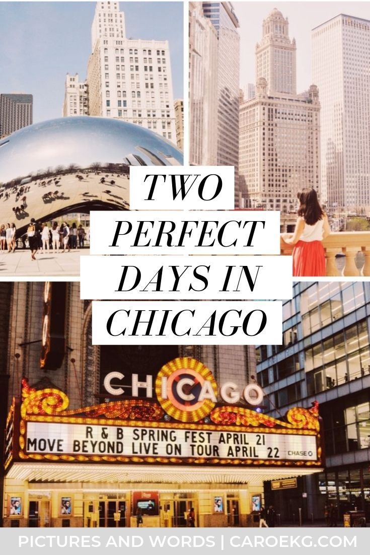 The Perfect 2 Days In Chicago Itinerary Chicago Itinerary