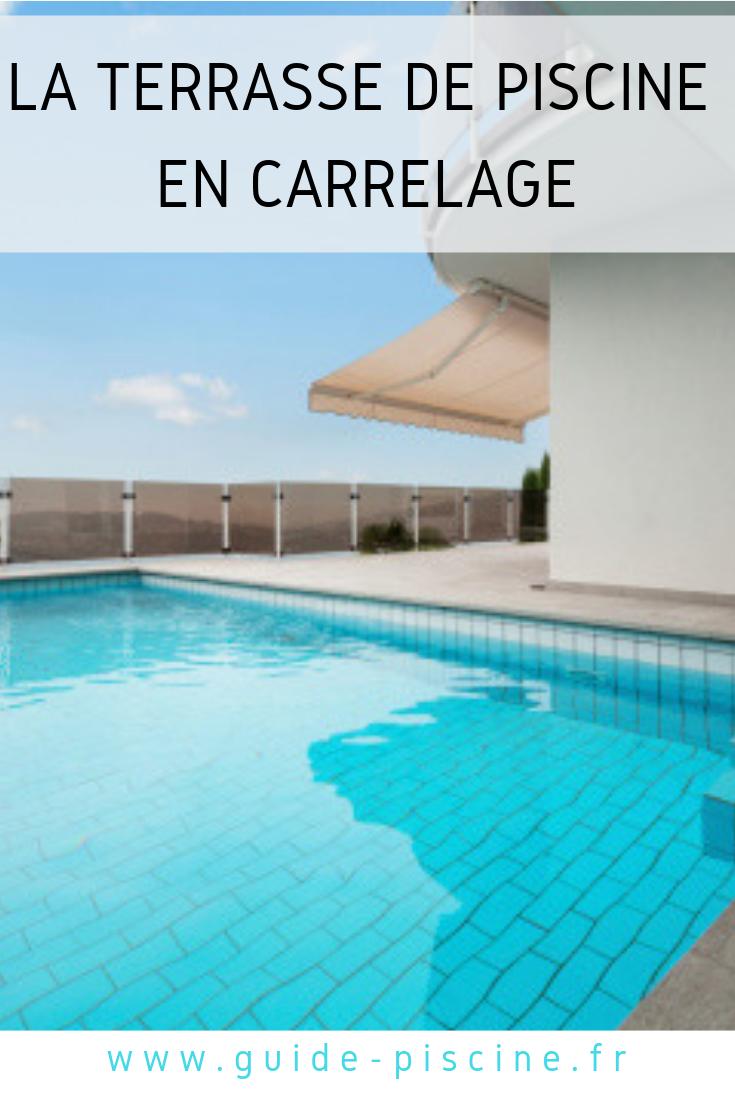 La Terrasse De Piscine En Carrelage Esthétique Et Facile à
