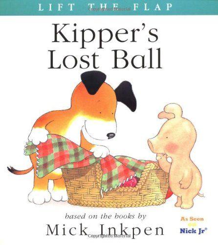Kipper's Lost Ball: [Lift the Flap]: Mick Inkpen: 9780152166274: Amazon.com: Books