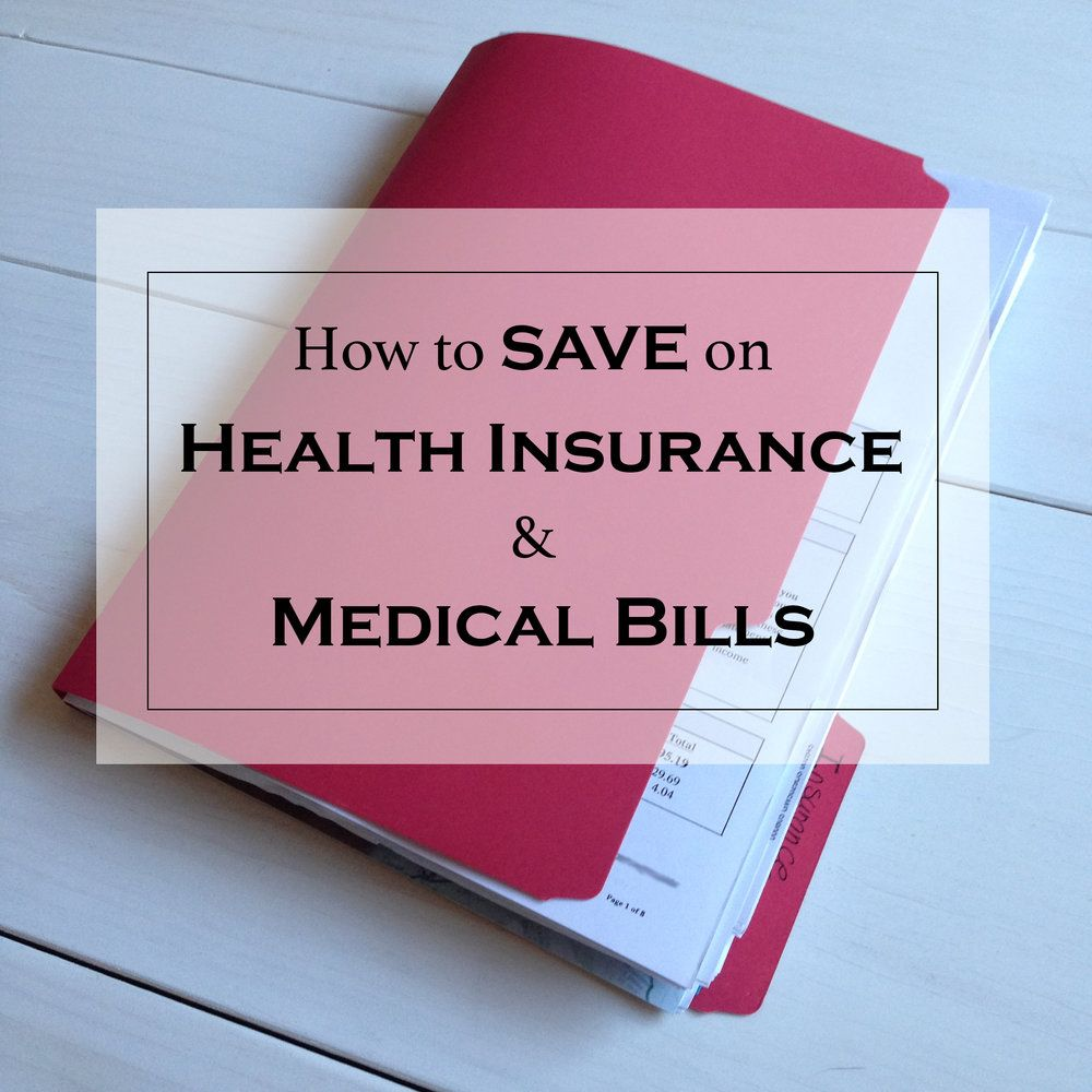 How to save on your health insurance and medical bills