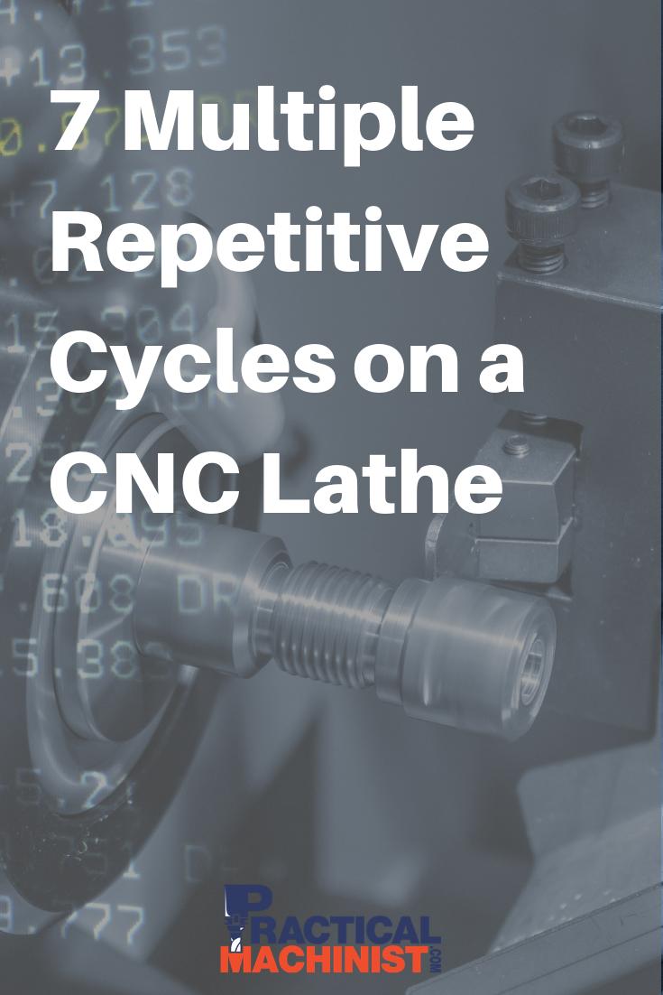 7 Multiple Repetitive Cycles on a CNC Lathe | Machine Shop