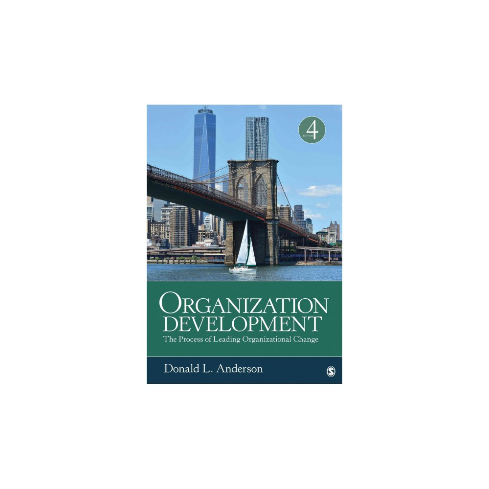 Organization Development : The Process of Leading Organizational Change (Paperback) (Donald L. Anderson)