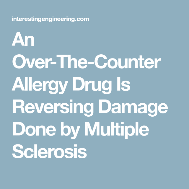 An Over The Counter Allergy Drug Is Reversing Damage Done By