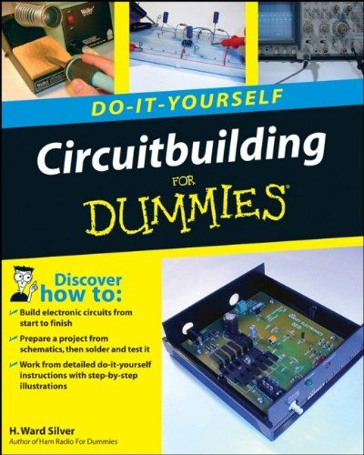 Circuitbuilding do it yourself for dummies do it yourselfheres circuitbuilding do it yourself for dummies inside youll find the tools and techniques you need to build circuits with illustrated step by step solutioingenieria Choice Image