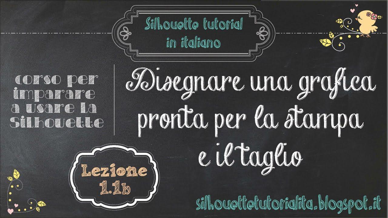 Silhouette Studio - italiano - 1.1b) disegnare una grafica pronta per la...