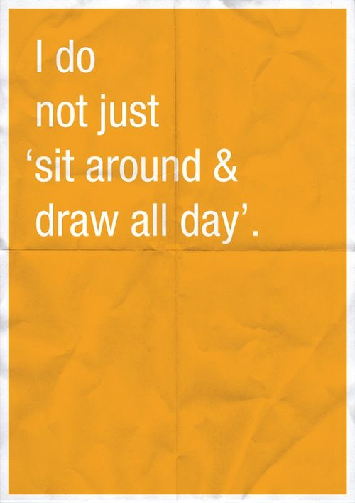 """""""Confessions of a Designer"""" poster series.    And PS - I DON'T sit around and draw all day."""
