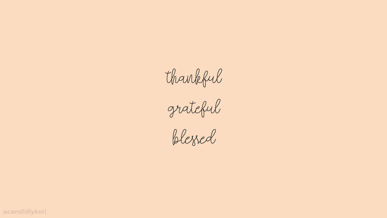 Thankful Grateful Blessed Desktop Laptop Wallpaper Quotes Desktop Wallpaper Quotes Laptop Wallpaper