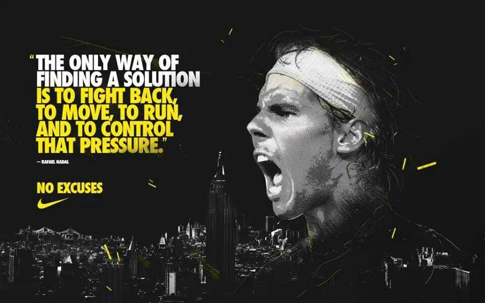 No Excuses Niketennis Rafaelnadal Tennis Quotes Nike Quotes Tennis