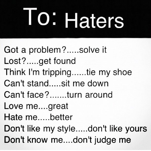 Dear Haters Off Instagram Quotes Recent Photos The Commons Getty Collection Galleries Worl Quotes About Haters Hater Quotes Funny Insulting Quotes For Haters