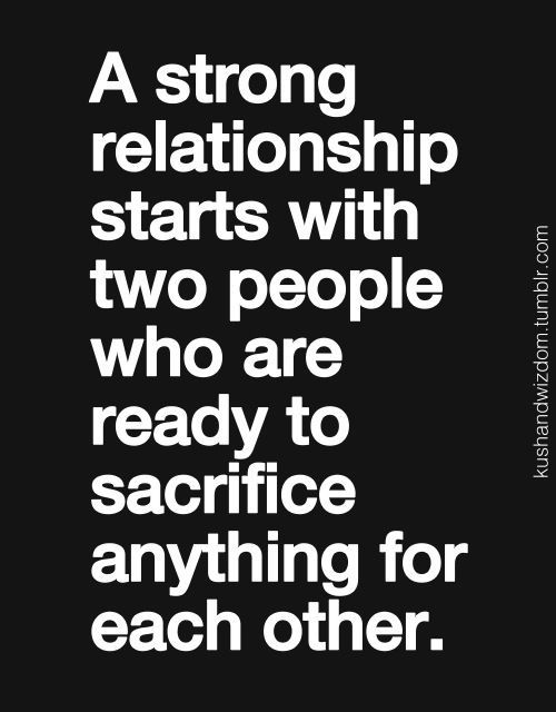 Strong Relationship Quotes Inspiration A Strong Relationship  About Love  Sacrifice  Between Two People