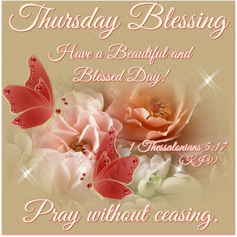 Thursday Blessing 1 Thessalonians 517 Have A Beautiful And