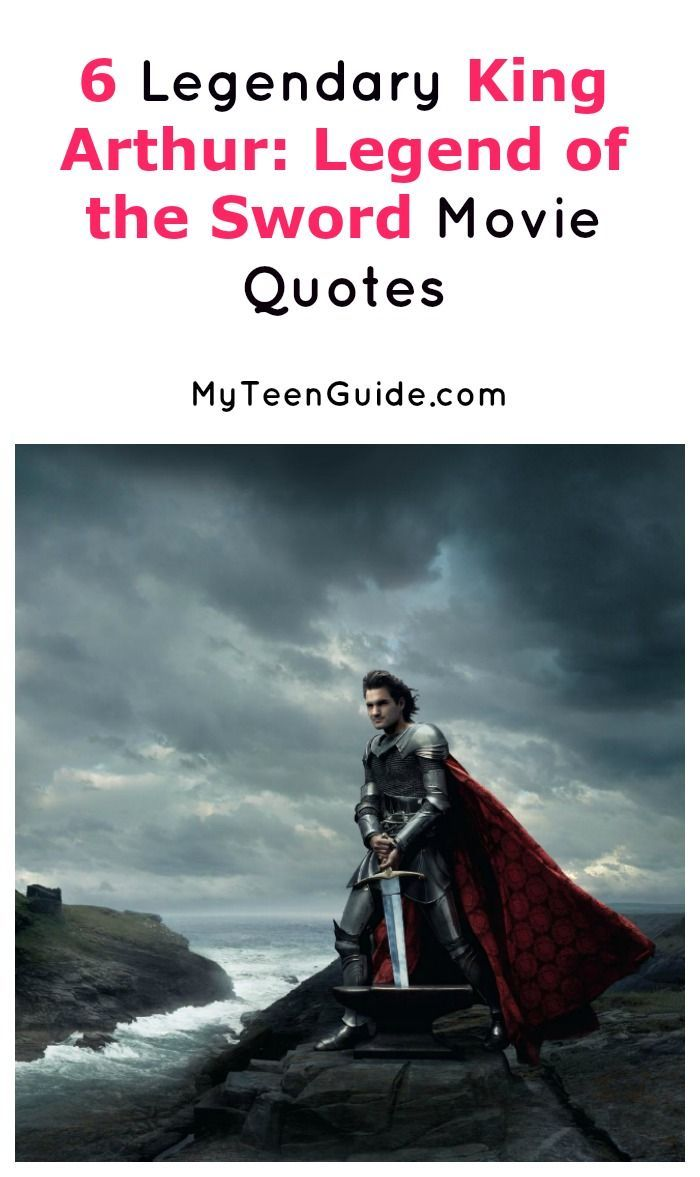 6 legendary king arthur legend of the sword movie quotes king