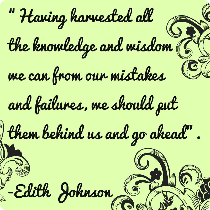 U201cHaving Harvested All The Knowledge And Wisdom We Can From Our Mistakes And  Failures, · 2017 QuotesDaily ...