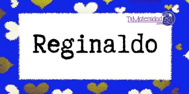 Conoce el significado del nombre Reginaldo #NombresDeBebes #NombresParaBebes #nombresdebebe - http://www.tumaternidad.com/nombres-de-nino/reginaldo/