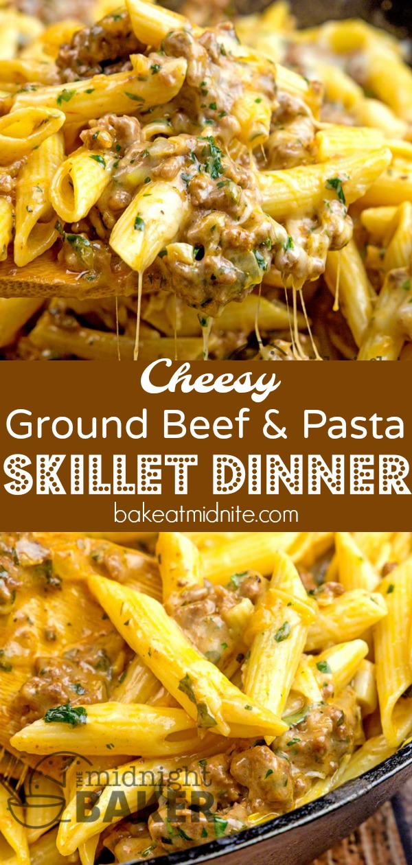 Cheesy Ground Beef Pasta Skillet - The Midnight Baker - Easy Recipe