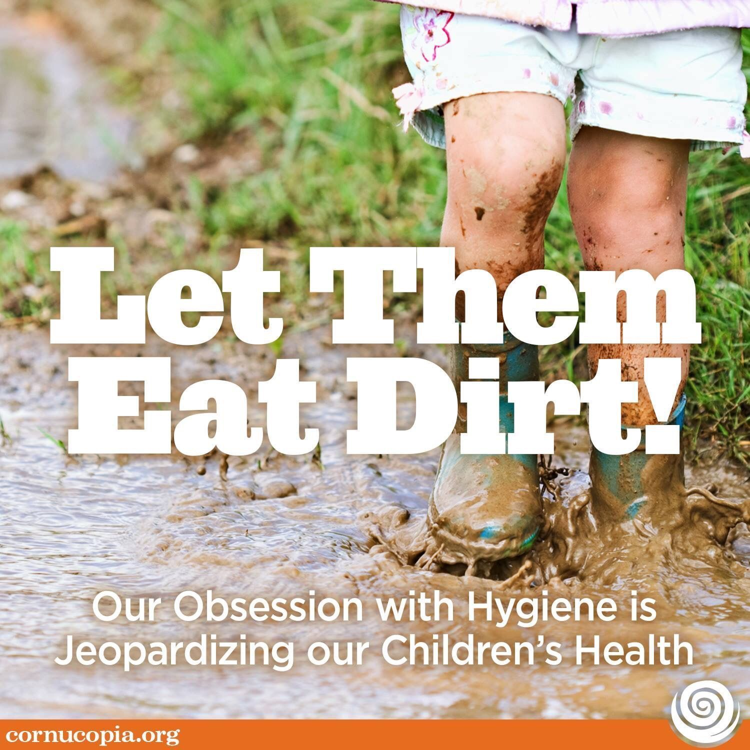 Let Them Eat Dirt Our Obsession With >> What If We Could Prevent Early Onset Health Issues Simply By Making