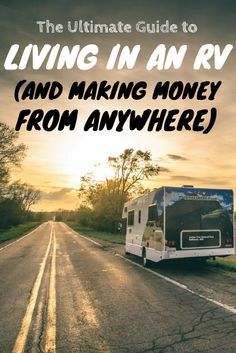Photo of The Ultimate Guide to Living in an RV and Making Money From Anywhere