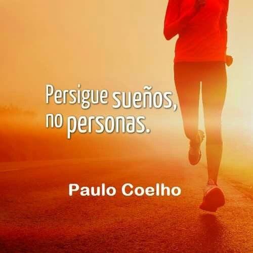 Persigue Sueños No Personas Paulo Coelho Paulo Coelho Sueños Frases De Exito