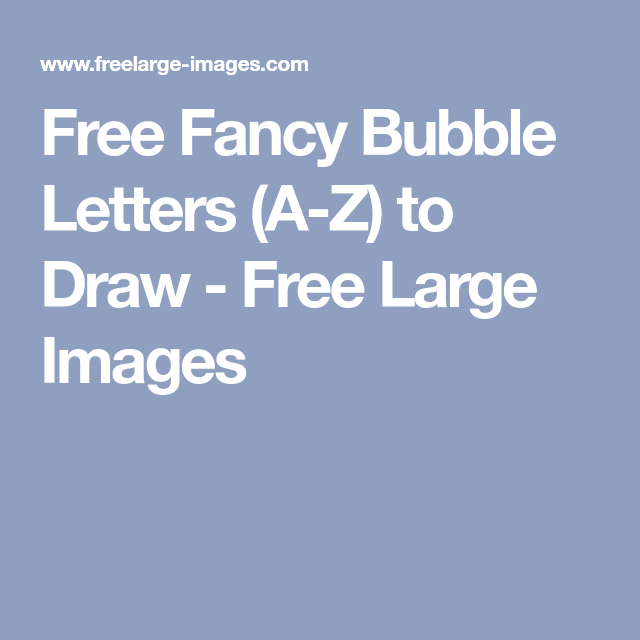 free fancy bubble letters a z to draw free large images