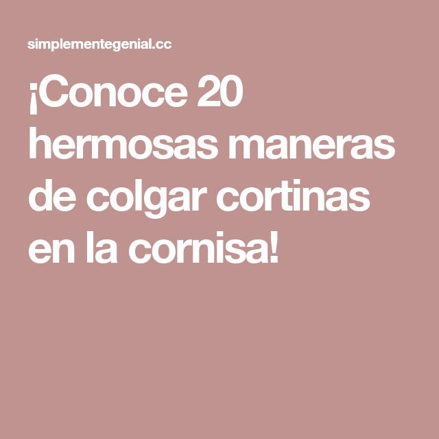 Conoce 20 Hermosas Maneras De Colgar Cortinas En La Cornisa