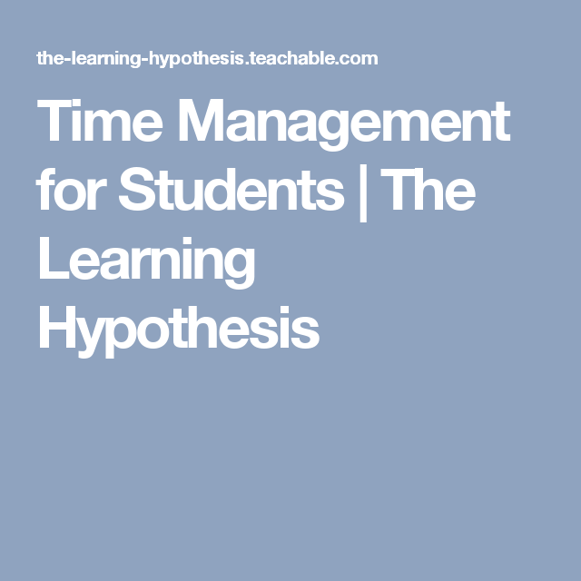 Time Management For Students  The Learning Hypothesis  Belle