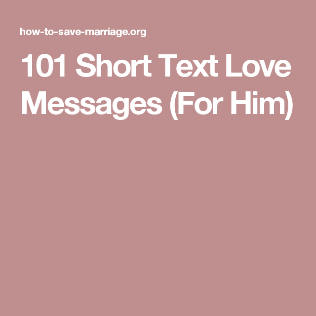 101 Heart-Warming Love Text Messages (For Him) | Message ...