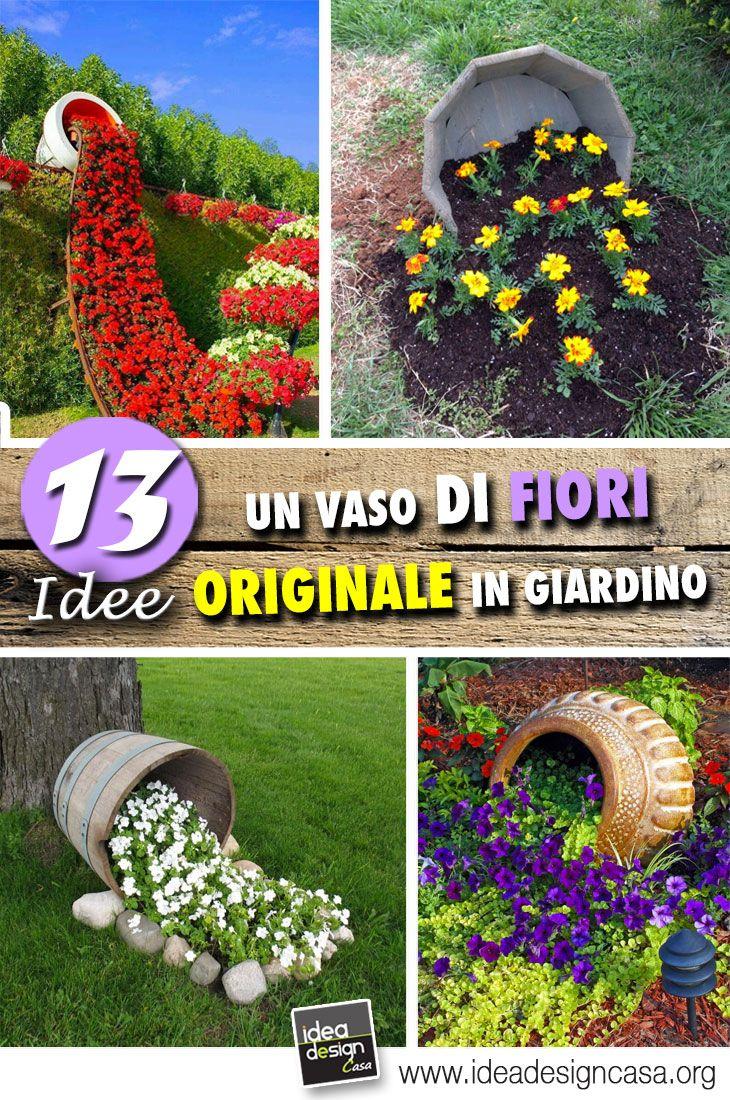 Good Un Vaso Di Fiori Originale In Giardino! 13 Idee Creative Per Ispirarvi.