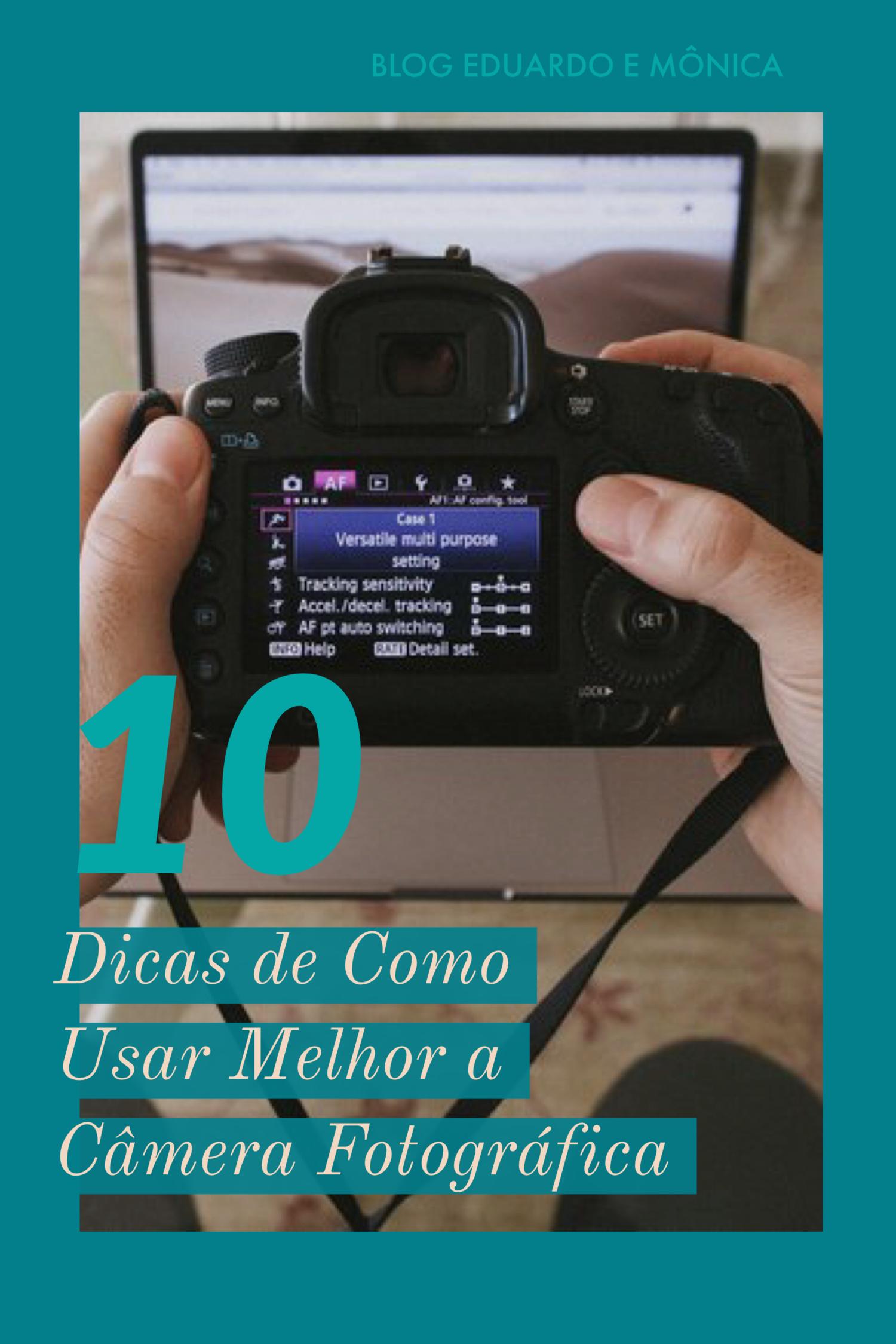 70851190c 10 Dicas de Como Usar Melhor a Câmera Fotográfica
