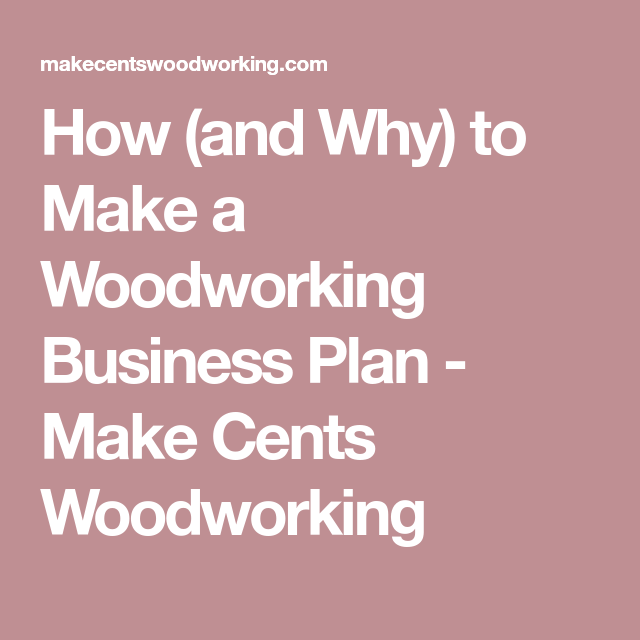 How (and Why) to Make a Woodworking Business Plan ...