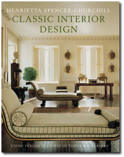 Classic Interior Design Using Period Features In Todays Home By Henrietta Spencer Churchill