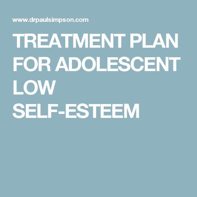 TREATMENT PLAN FOR ADOLESCENT LOW SELF ESTEEM