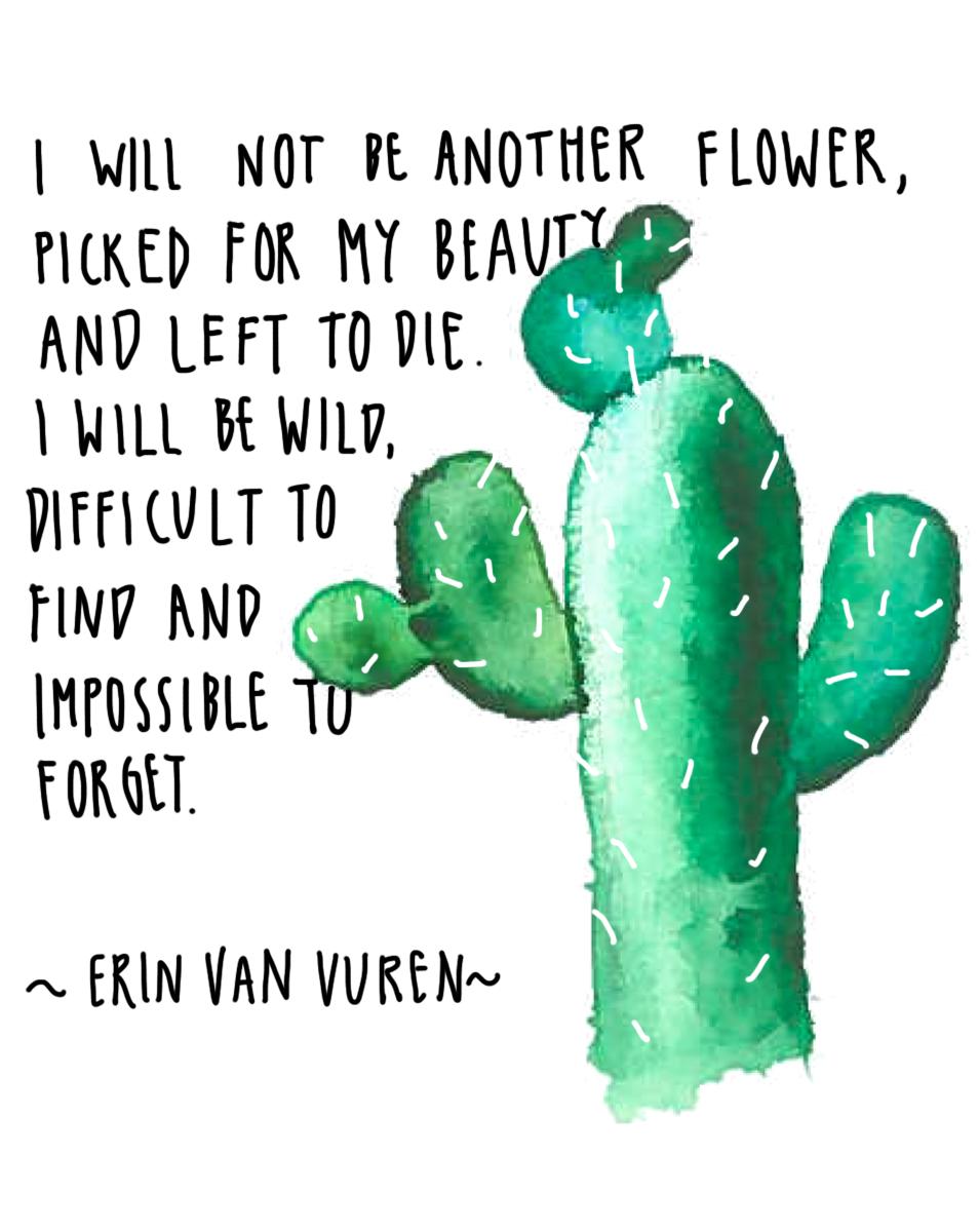Quote by Erin van Vuren #quote #cactus #watercolor