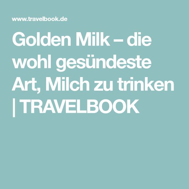 Golden Milk – die wohl gesündeste Art, Milch zu trinken | TRAVELBOOK