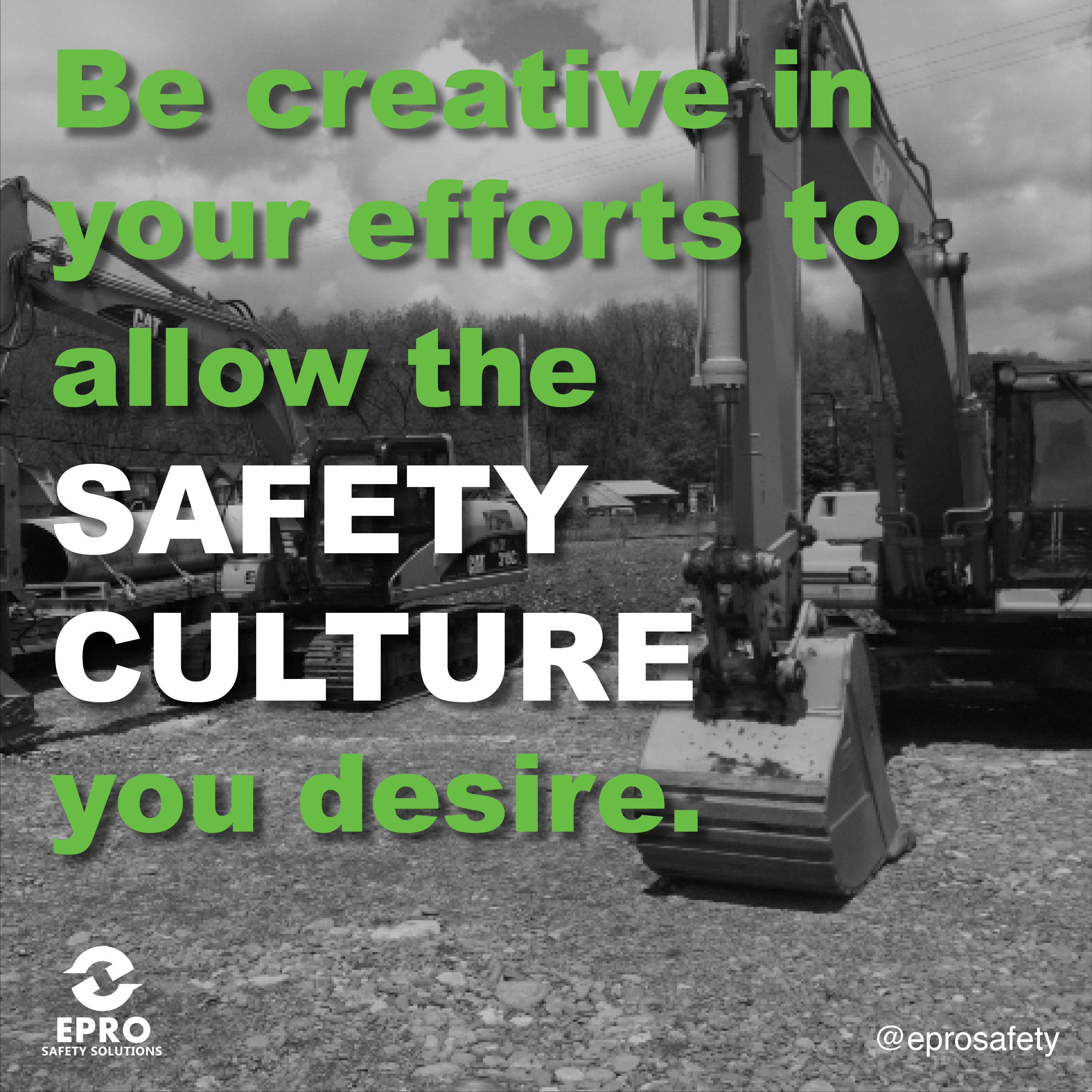 Be creative in your efforts to allow the safety culture