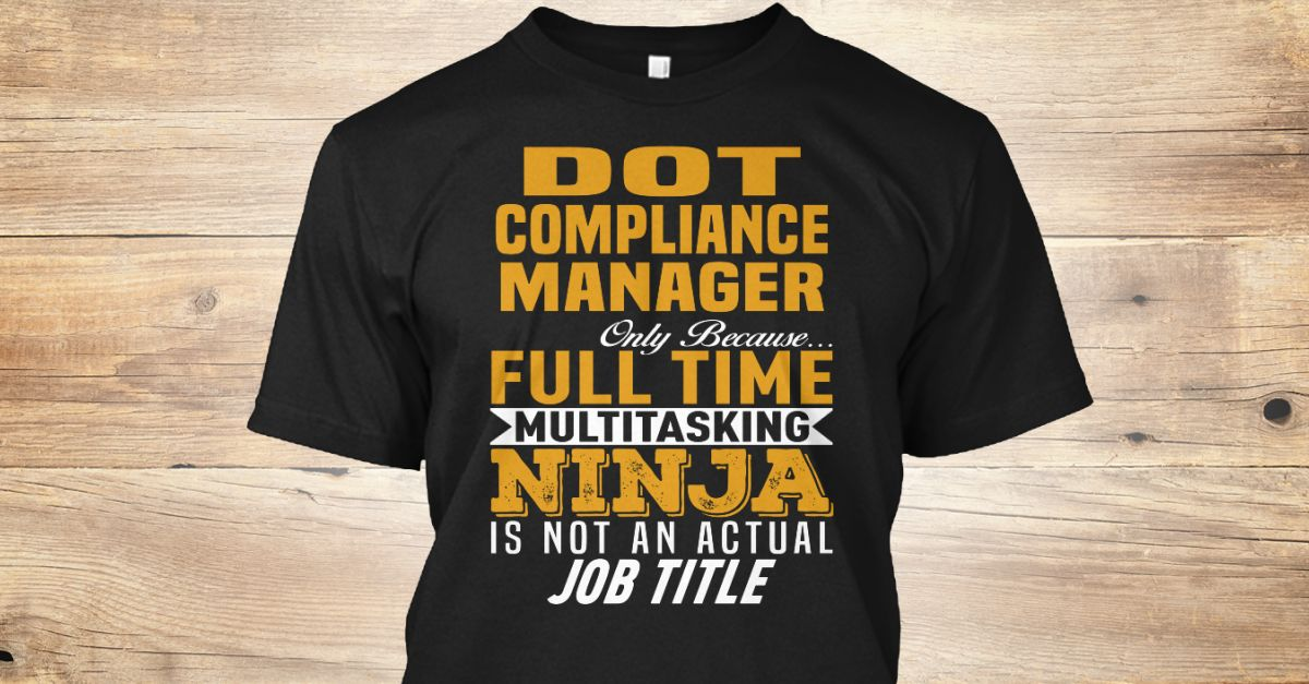 Dot compliance manager only because full time multitasking