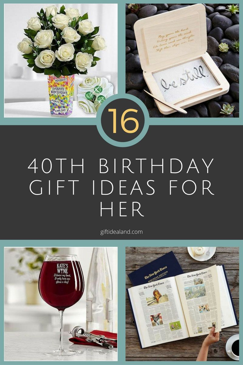 16 Amazing 40th Birthday Gifts For Women Her Mom Sister Aunt Giftideas Giftforher Ideas Love Giftsforher