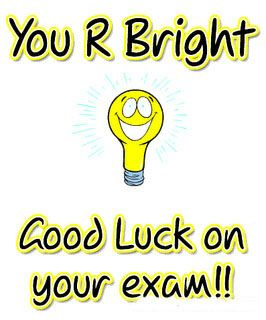 You Are Bright Good Luck On Your Exams Exam Wishes Exam Wishes
