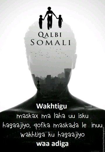 Wakhtigu Maskax Uu Iaku Maamulo Ma Laha Somali Quotes Somali Inspirational Words