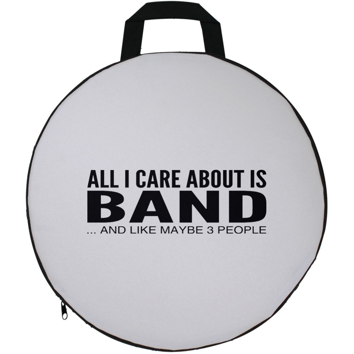All i care about is band and like maybe people round seat cushion