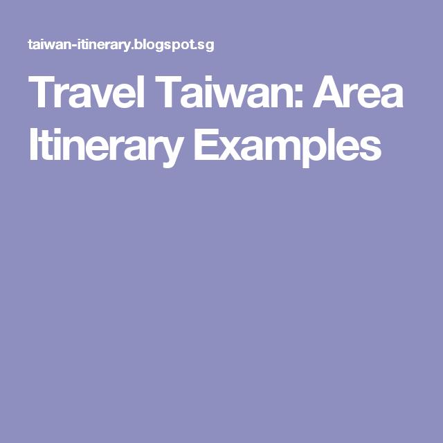 Travel Taiwan Area Itinerary Examples  Taiwan     Taiwan