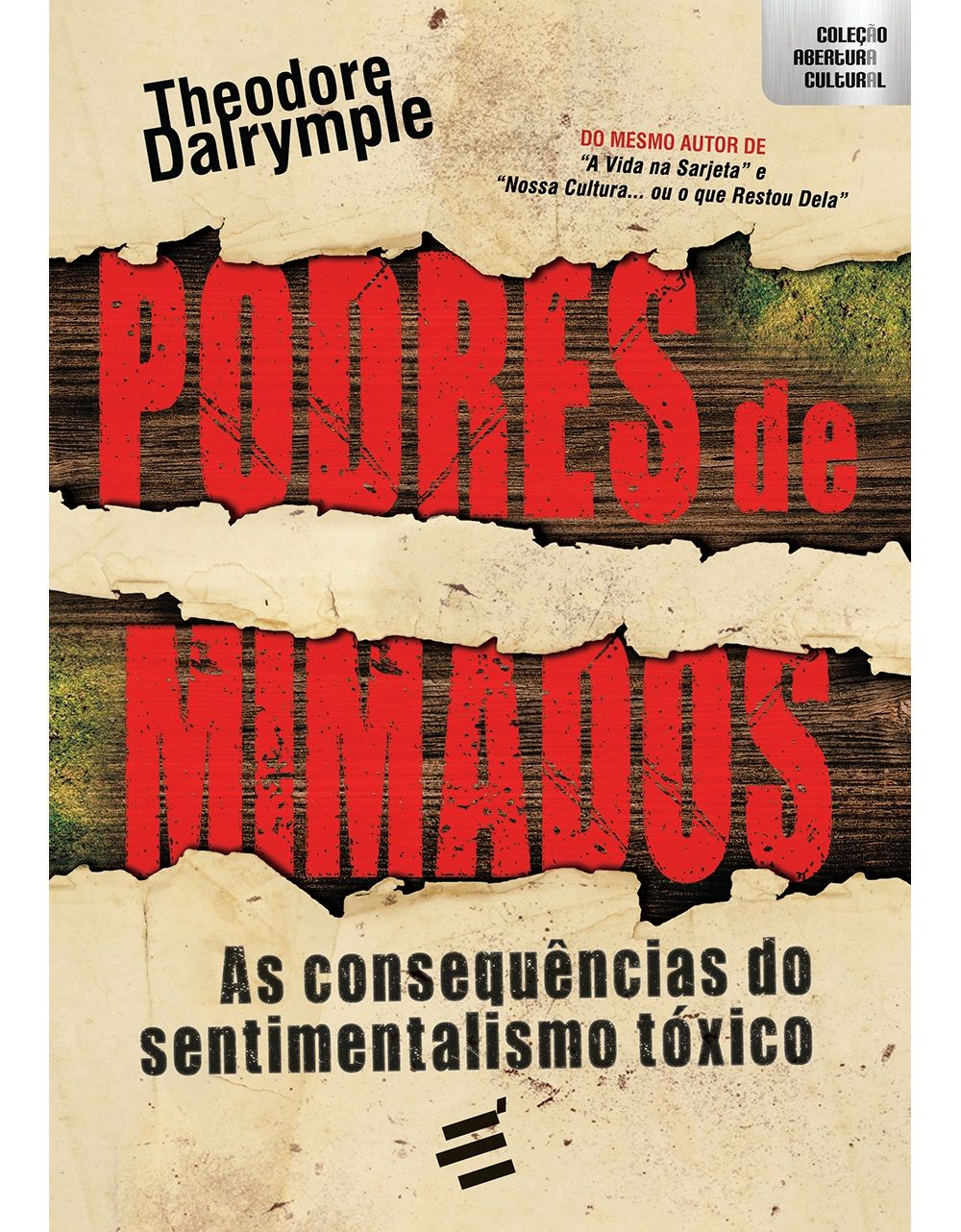 Podres De Mimados As Consequencias Do Sentimentalismo Toxico De