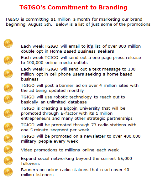 TGIGO Membership By Invitation Only, Next 3 days  Here is what you get when you join our program! Each week TGIGO will email to it's list of over 800 million double opt in Home Based Business seekers   What is going to happen in just a few days is a marketing blitz bigger than any of us has ever seen. The marketing will be aligned with the Affiliates promotions efforts.