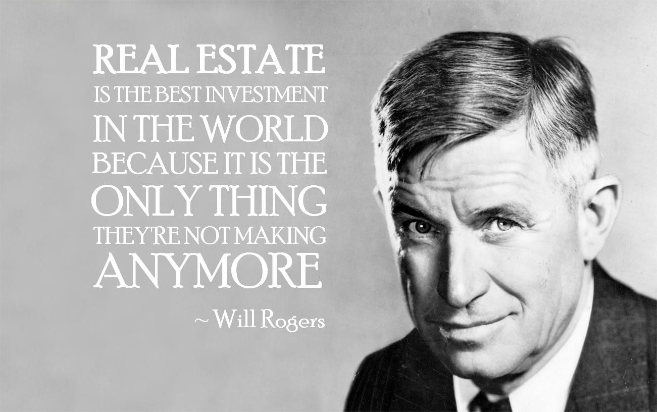 """""""RealEstate is the best investment in the world because"""